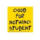 Good For Nothing Student